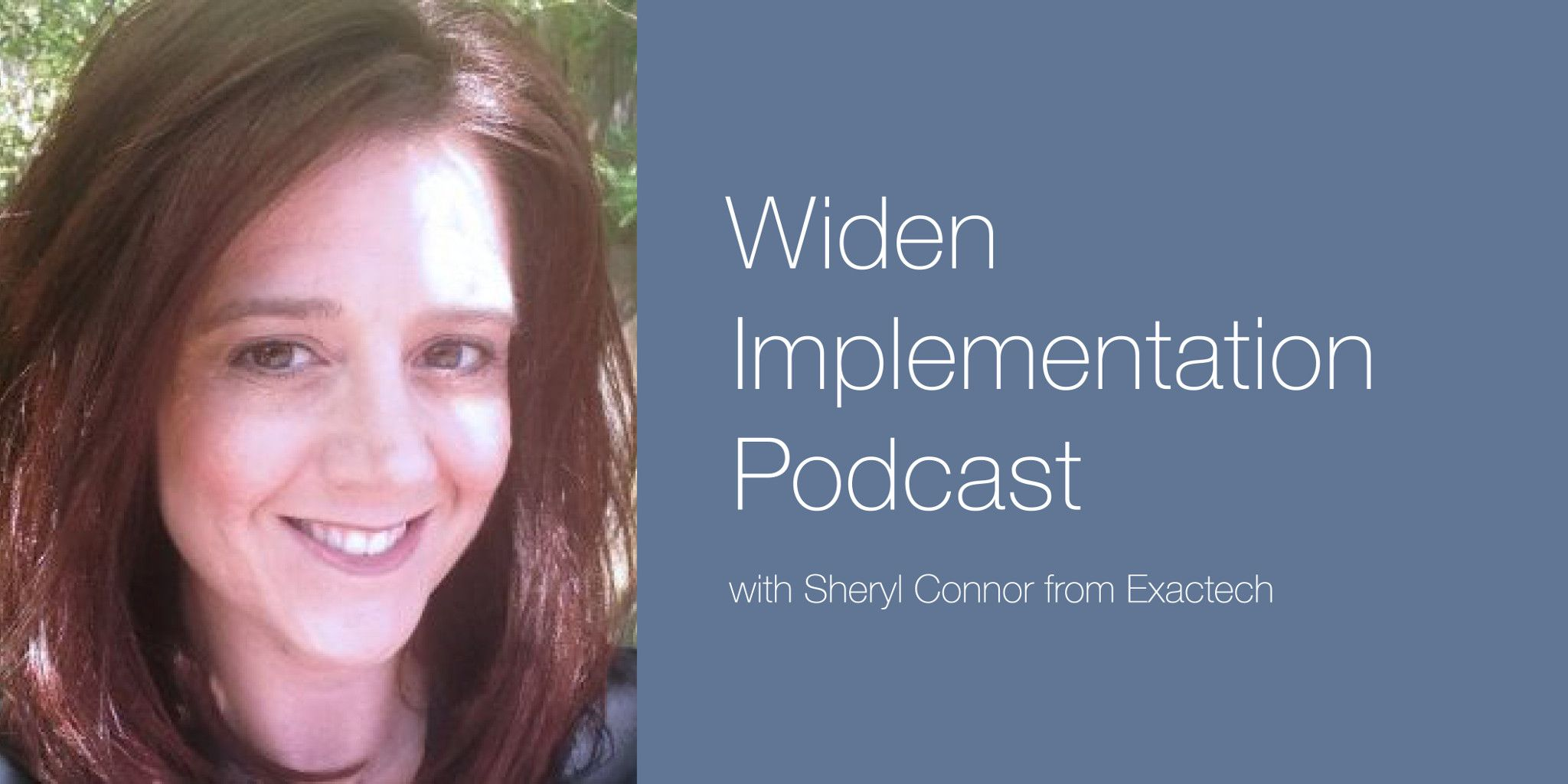 Sheryl Connor Widen Podcast