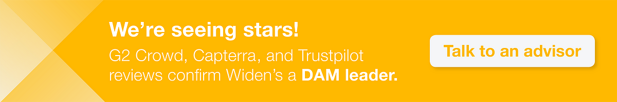 We're seeing stars! Reviews confirm Widen's a DAM leader. Talk to an advisor