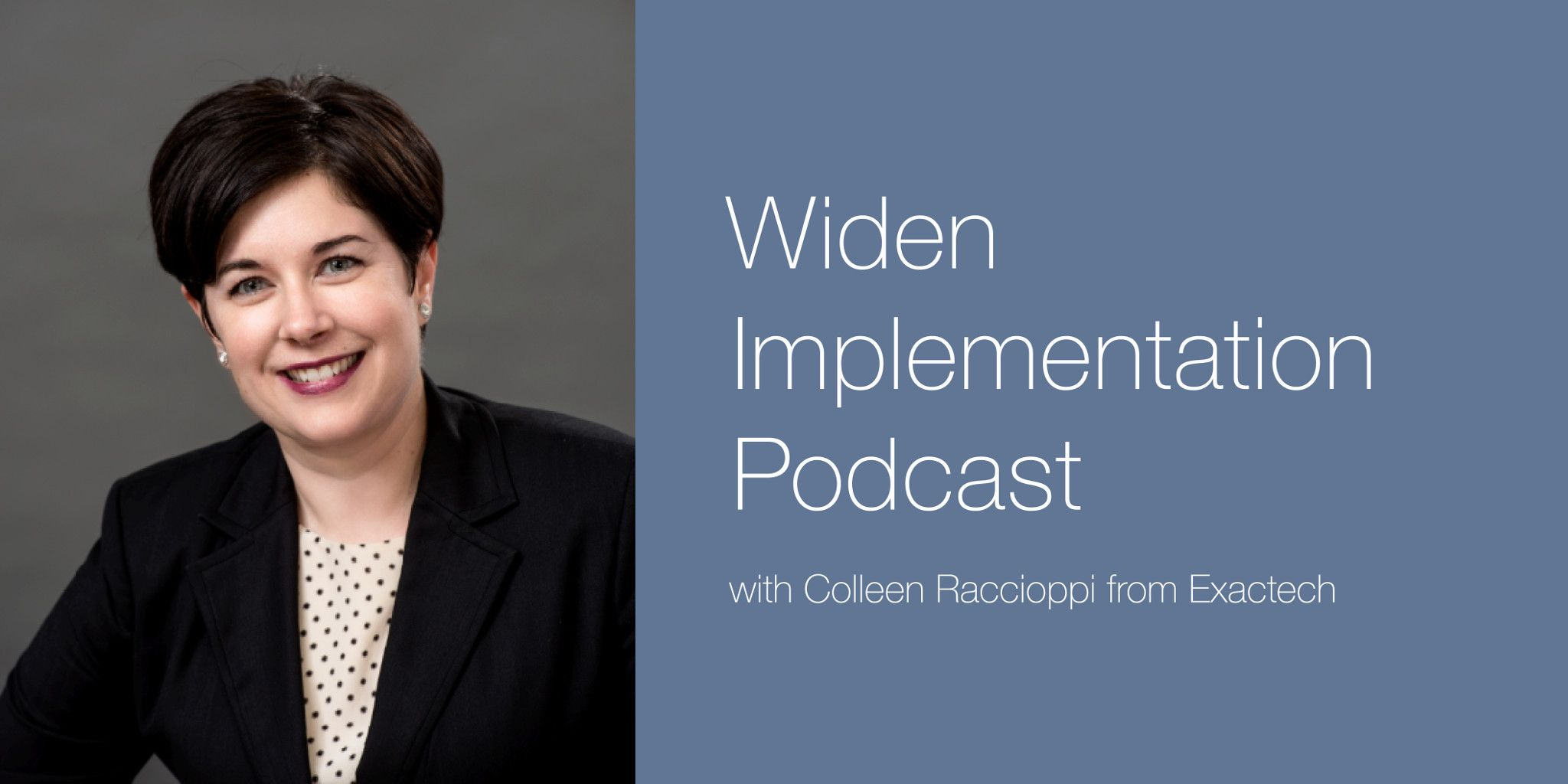 Colleen Raccioppi Widen Implementation Podcast