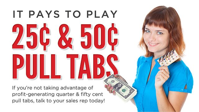 Play 25 & 50 Pull Tabs Bingo Equipment/Flashboards/MaxFlash>Promotional Materials/Advertisements
