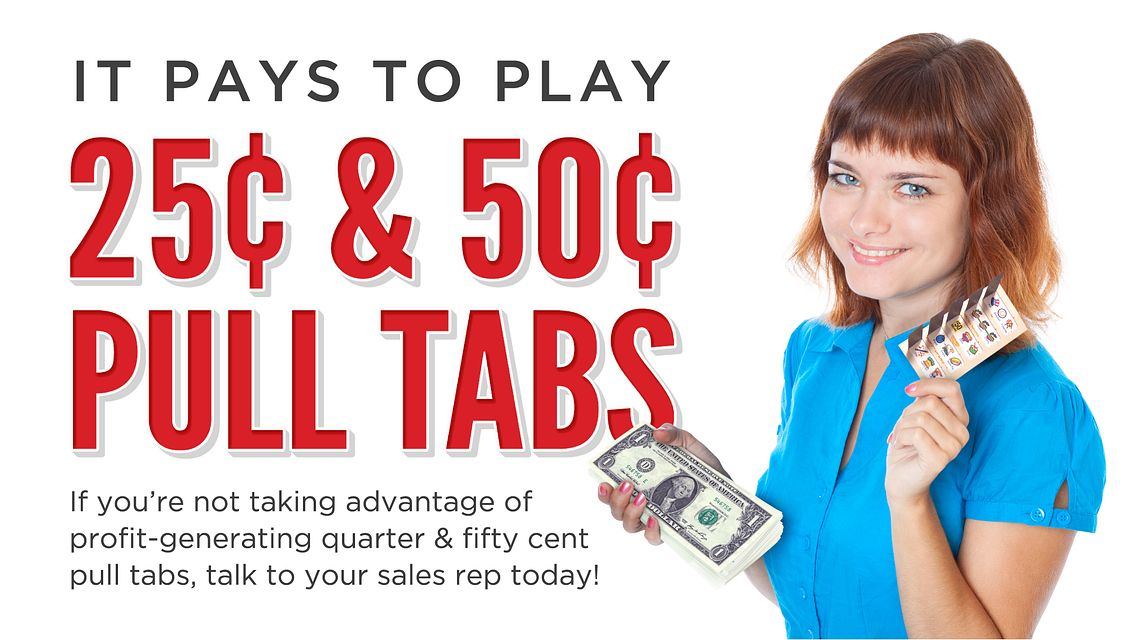 Play 25 & 50 Pull Tabs Bingo Equipment/Flashboards/MaxFlash>Promotional Materials/Advertisements