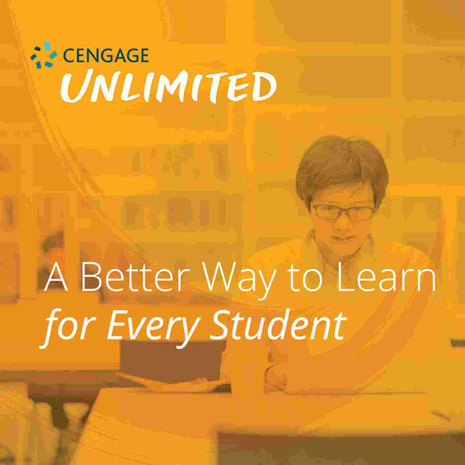 Cengage Unlimited a better way to learn for every student