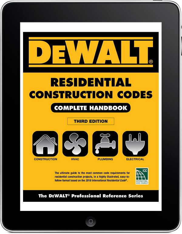 DeWALT Residential Construction Codes: Complete Handbook, 3e