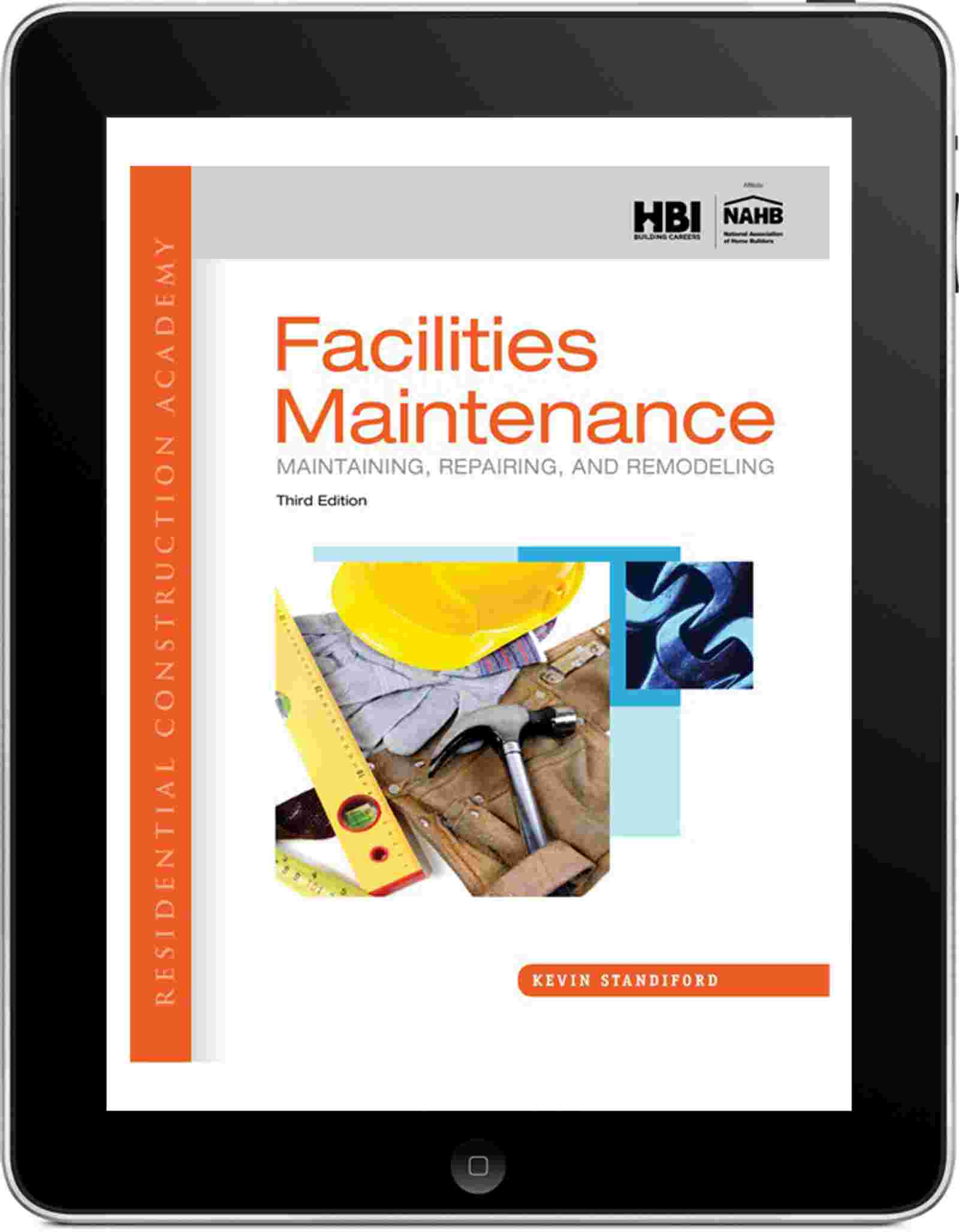 Facilities Maintenance: Maintaining, Repairing, and Remodeling