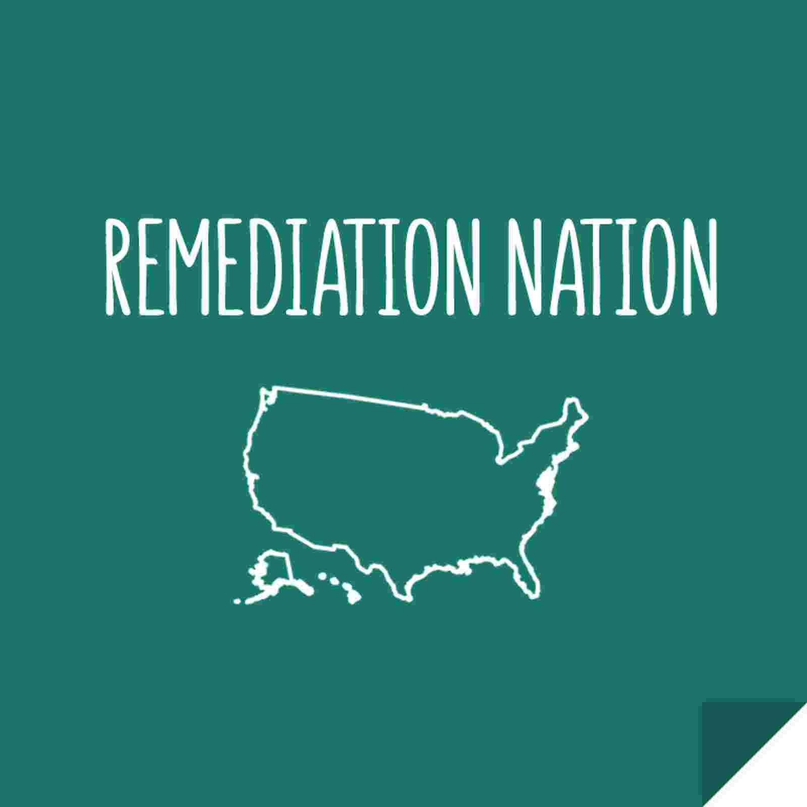 Remediation Nation
