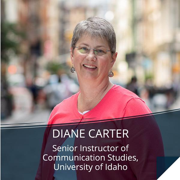 Diane Carter, Senior Instructor of Communication Studies, University of Idaho