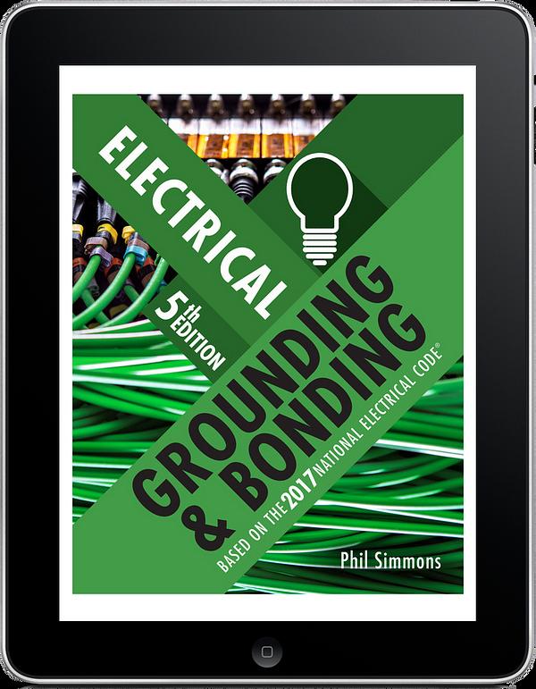 Electrical Grounding and Bonding, 5e
