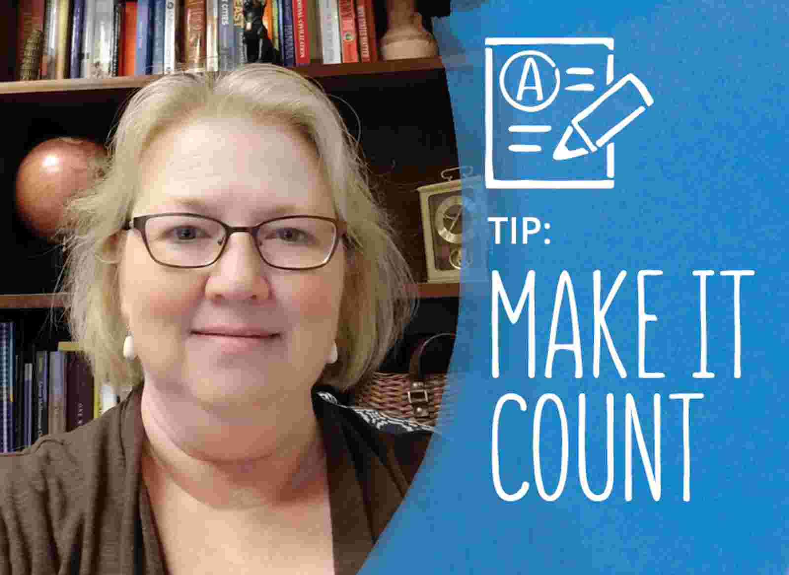 Tip: Make It Count