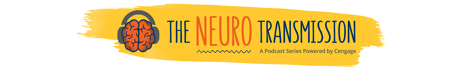 The Neuro Transmission. A podcast series powered by Cengage