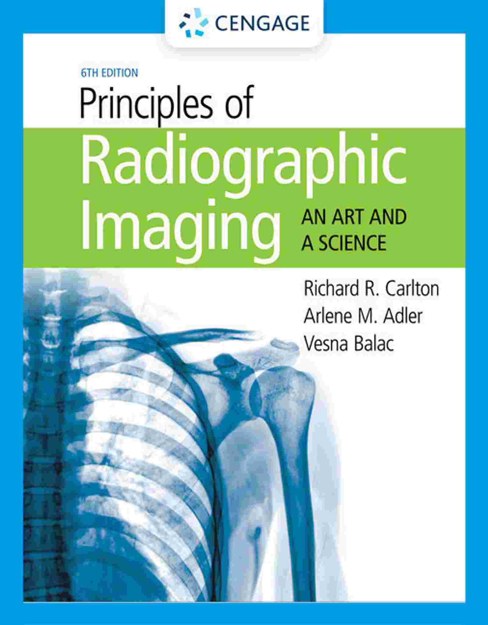 Principles of Radiographic Imaging: An Art and a Science, 6th Edition