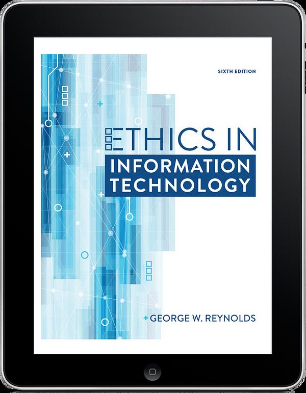 Ethics for Information Technology, 6e
