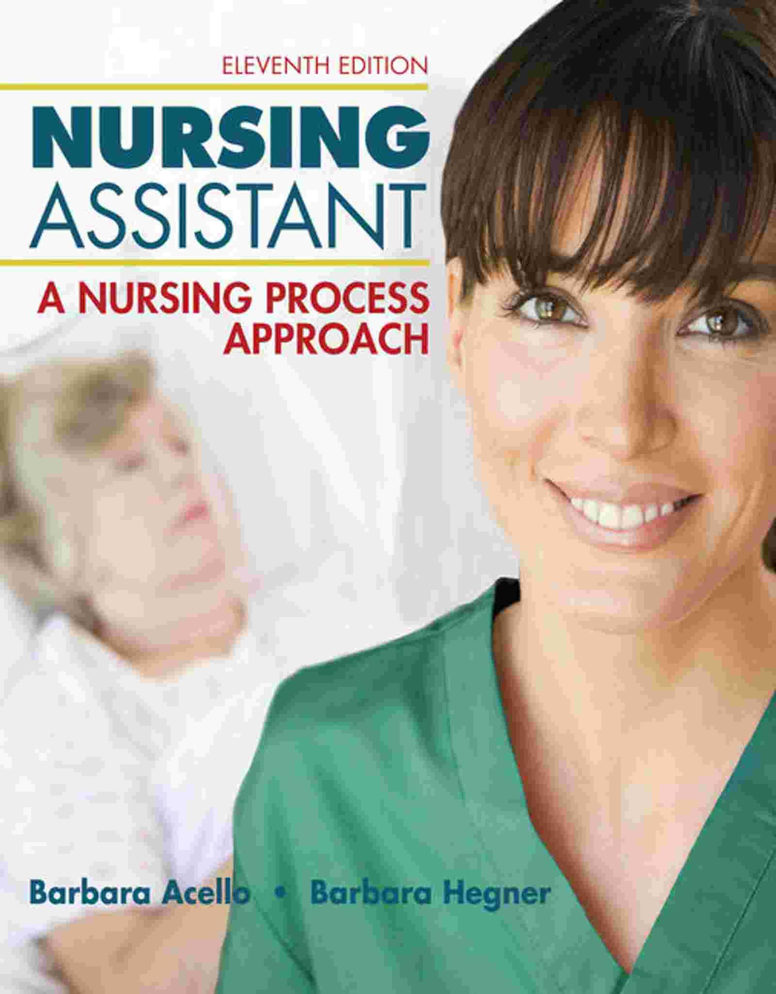 Nursing Assistant: A Nursing Process Approach, 11th Edition