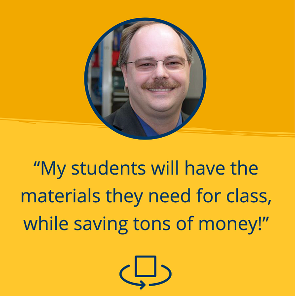 """My students will have the materials they need for class, while saving tons of money!"""
