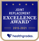 Recipient of the Healthgrades Joint Replacement Excellence Award™ for 7 Years in a Row (2015-2021)