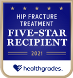 Five-Star Recipient for Hip Fracture Treatment in 2021