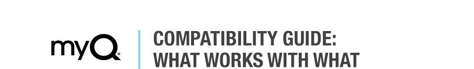 myQ Compatibility Chart | LiftMaster
