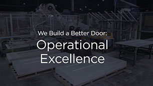 We Build a Better Door: Operational Excellence