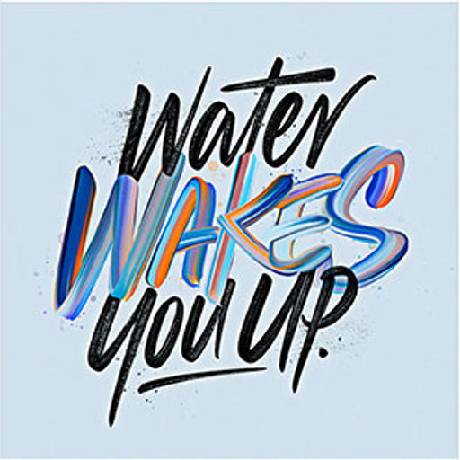 Water wakes you up
