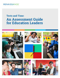 Tests and Time: An Assessment Guide for Education Leaders