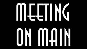 Meeting on Main
