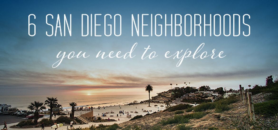 6 San Diego Neighborhoods