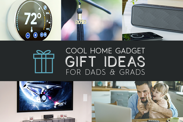 Blog_Cool_Home_Gift_Gadgets_Dad_Grad_A