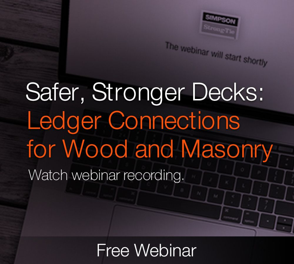 Safer, Stronger Decks: Ledger Connections for Wood and Masonry.