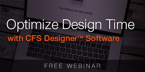 Optimize Design Time with CFS Designer Software — Webinar
