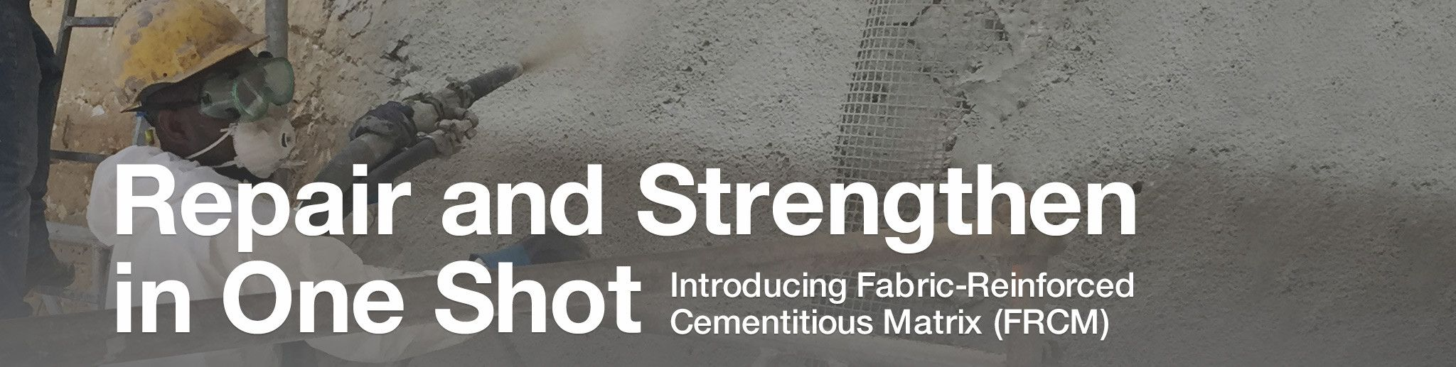 Repair and Strengthen: Introducing Fabric-Reinforced Cementitious Matrix (FRCM)