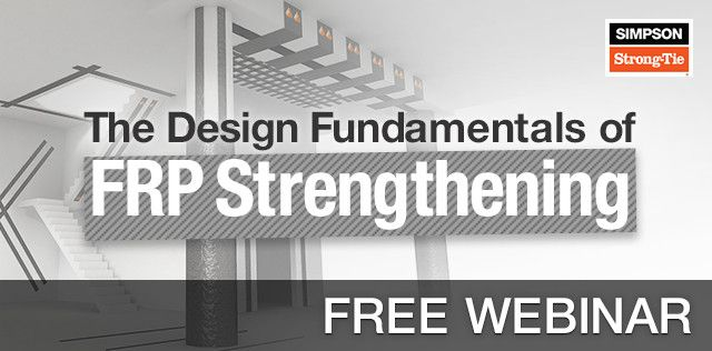 The Design Fundamentals of FRP Strengthening Webinar