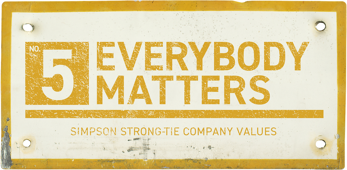 Simpson Strong-Tie Company Value No. 5 — Everybody Matters