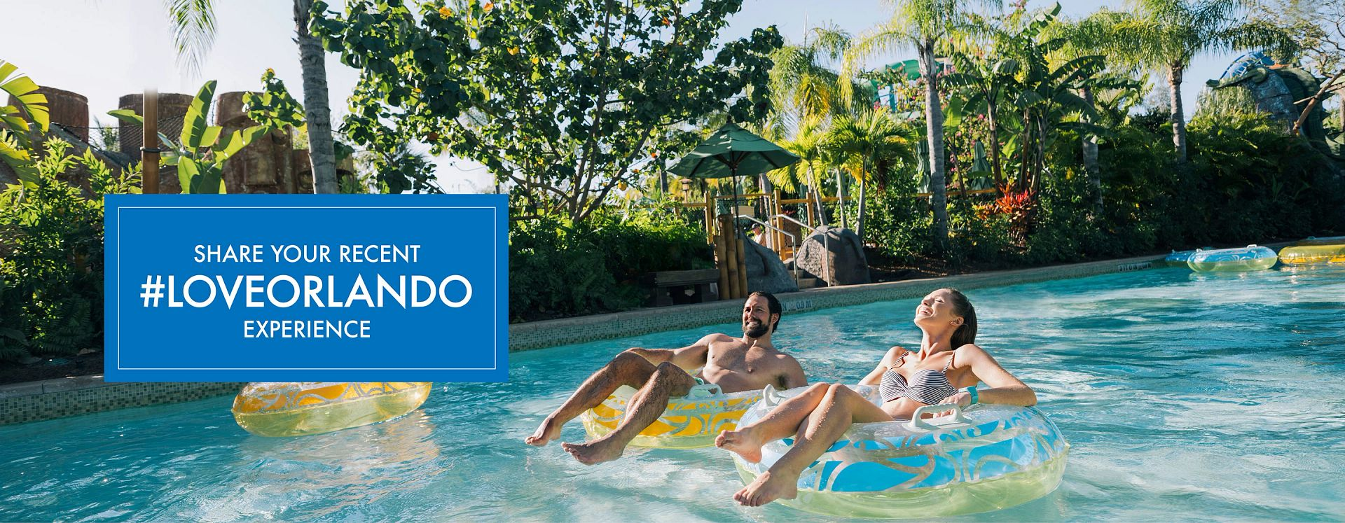 A couple relaxing in a lazy river in Orlando with text Share Your Recent #LoveOrlando Experience
