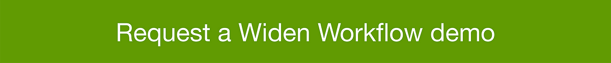 Request a Widen Workflow demo.