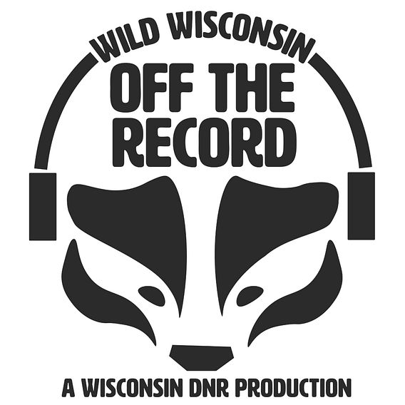 Wild Wisconsin Off The Record Podcast