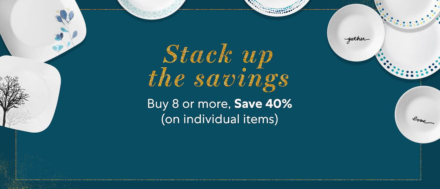 Stack up the savings - buy 8 or more, save 40% on individual items