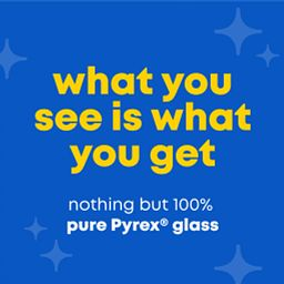 nothing but 100% pure Pyrex glass